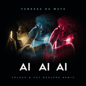 [Download] Ai Ai Ai (Felguk & Cat Dealers Remix) MP3