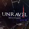 Or3o - Unravel (feat. Richaadeb) Grafik