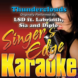 Singer's Edge Karaoke - Thunderclouds (Originally Performed By LSD, Labrinth, Sia & Diplo) [Instrumental]