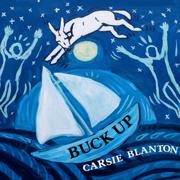 Buck Up - Carsie Blanton - Carsie Blanton