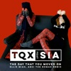 The Day That You Moved On (feat. Sia, Abhi the Nomad & Ellis Miah) [Abhi the Nomad & Ellis Miah Remix] - Single, TQX