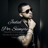 Jadiel Por Siempre (feat. Miguelon, Farruko, Arcangel, J Alvarez, Zion & Nicky Jam) - EP