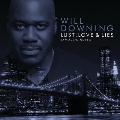 Lust, Love & Lies (An Audio Novel) - Will Downing