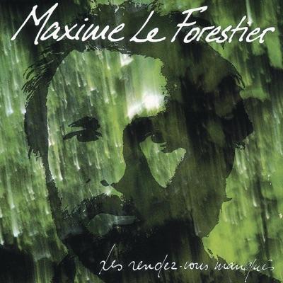 Les rendez-vous manqués - Maxime Le Forestier