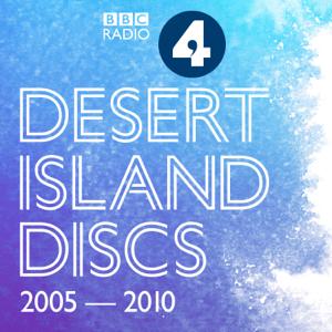 Desert Island Discs: Archive 2005-2010