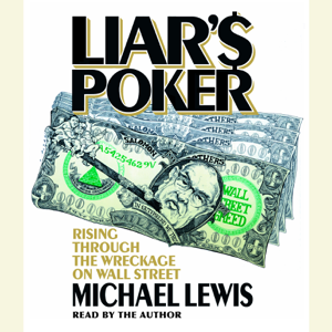Liar's Poker: Rising Through the Wreckage on Wall Street (Abridged)