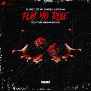 Play Yo Role (feat. Lil Durk, Booka 600, Doodie Lo, OTF Ikey) - Single Mp3 Download