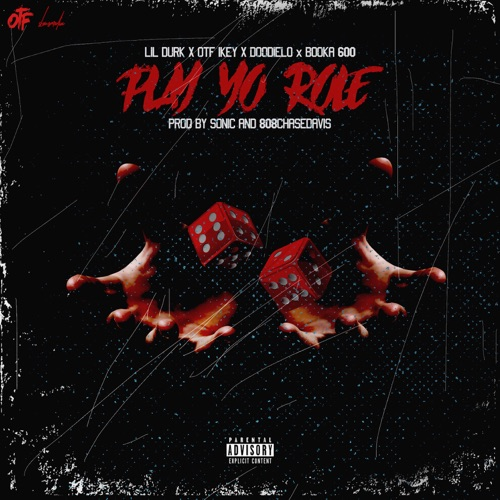 Only The Family - Play Yo Role (feat. Lil Durk, Booka 600, Doodie Lo, OTF Ikey) - Single