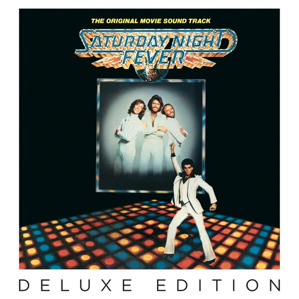 Saturday Night Fever (The Original Movie Sound Track) [Deluxe Edition]
