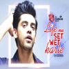 Life Nu Set Wet Karle Single