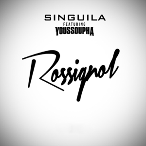 Singuila - Rossignol feat. Youssoupha