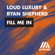 Fill Me In - Loud Luxury & Ryan Shepherd