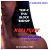 Mama Prayn' (feat. Daz Dillinger & Will Gatlin) - Single, Trip-C tha' block Bishop