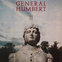 General Humbert 2 by General Humbert on Apple Music