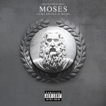 songs like Moses (feat. Chris Brown & Migos)