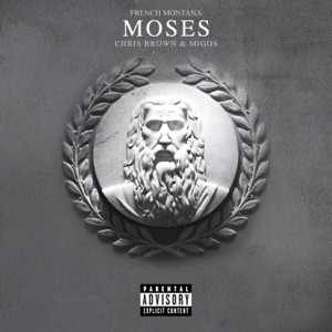 French Montana - Moses feat. Chris Brown & Migos