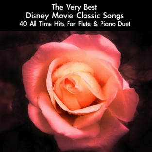 The Very Best Disney Movie Classic Songs: 40 All Time Hits for Flute & Piano Duet – daigoro789