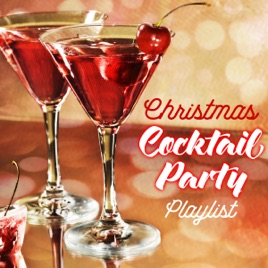 christmas cocktail party playlist various artists - Christmas Cocktail Party