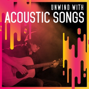 Unwind with Acoustic Songs