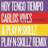 Hoy Tengo Tiempo (Pinta Sensual - Play-N-Skillz Remix) - Single