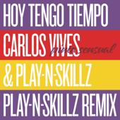Hoy Tengo Tiempo (Pinta Sensual - Play-N-Skillz Remix) - Carlos Vives & Play-N-Skillz