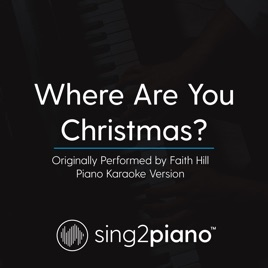 Where Are You Christmas (Originally Performed by Faith Hill) [Piano Karaoke Version] - Single Sing2Piano