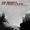 Ben Harper & Charlie Musselwhite - No Mercy In This Land  artwork
