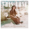 This Love - Caroline Kraddick mp3