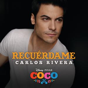"""Carlos Rivera - Recuérdame (De """"Coco"""" / Versión de Carlos Rivera)"""