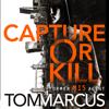 Tom Marcus - Capture or Kill artwork