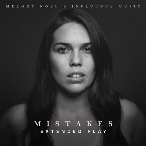 Influence Music & Melody Noel - Mistakes