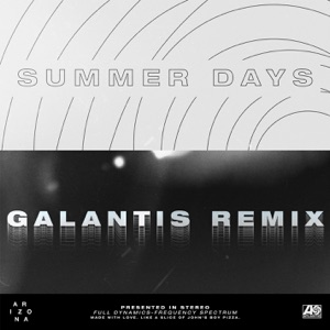 A R I Z O N A - Summer Days (Galantis Remix)
