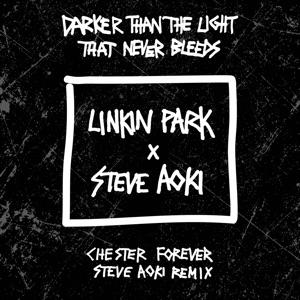 LINKIN PARK & Steve Aoki - Darker Than the Light That Never Bleeds