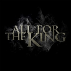 All for the King