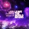 Leave the World Behind (All Mixes) [feat. Deborah Cox] ジャケット写真