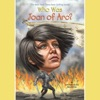 Who Was Joan of Arc? (Unabridged)