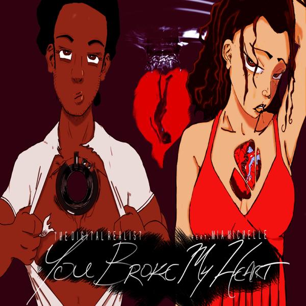 You Broke My Heart (feat  Mia Michelle) - Single by The Digital Realist