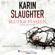 Karin Slaughter - Blutige Fesseln - Ein Will Trent-Roman (Ungekürzt)