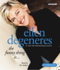 Ellen DeGeneres - The Funny Thing Is... (Unabridged)  artwork