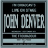 Live On Stage FM Broadcasts - The Troubadour, West Hollywood 1st September 1971, John Denver