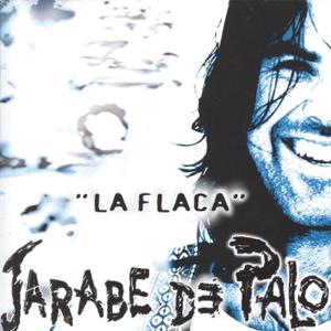 Jarabe de Palo - La Flaca