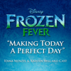 Idina Menzel, Kristen Bell & The Cast of Frozen - Making Today a Perfect Day (From