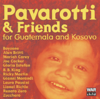 Various Artists - Pavarotti & Friends for the Children of Guatemala and Kosovo artwork