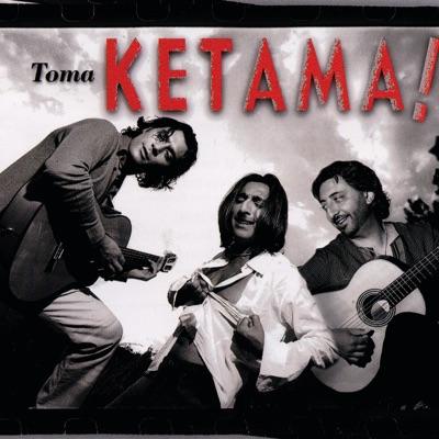 Toma Ketama - Ketama