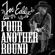 Pour Another Round - Joe Eddie
