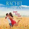 Rachel Gibson - Just Kiss Me  artwork