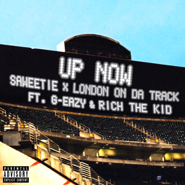 Up Now (feat  G-Eazy and Rich the Kid) - Single by Saweetie & London On Da  Track