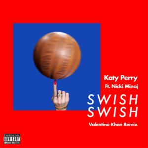Katy Perry - Swish Swish (Valentino Khan Remix) [feat. Nicki Minaj]