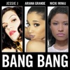 Jessie J, Ariana Grande & Nicki Minaj - Bang Bang Song Lyrics