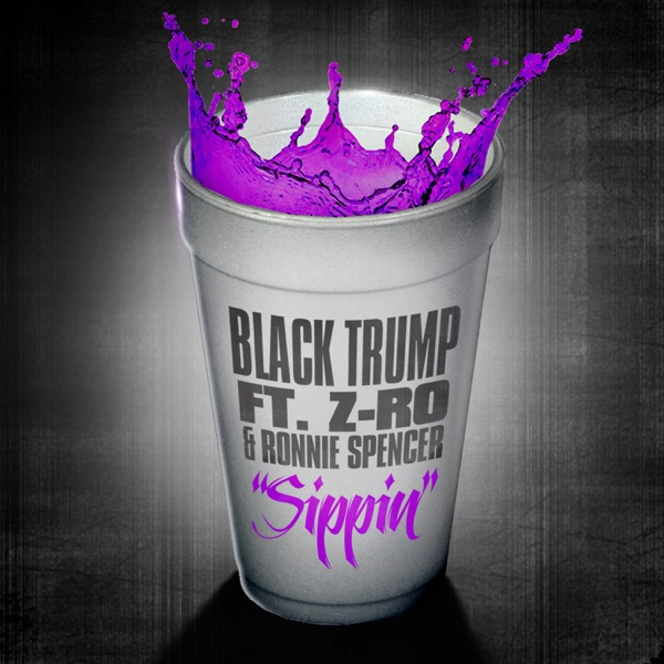 Sippin' (feat. Z-RO & Ronnie Spencer) - Single